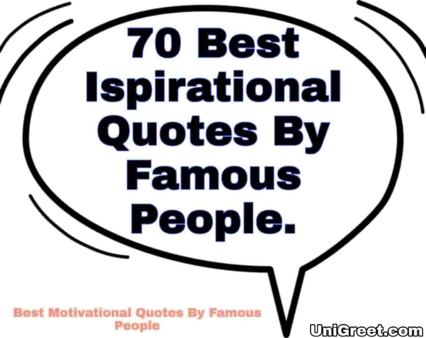 Top 70 Inspirational Quotes By Famous People-Famous Motivational Quotes ( With Images )