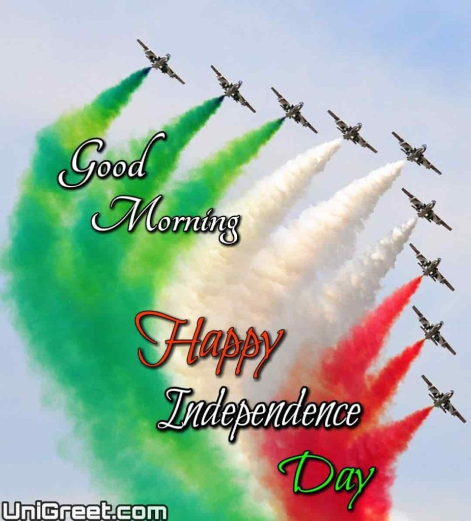 Happy independence day good morning pic
