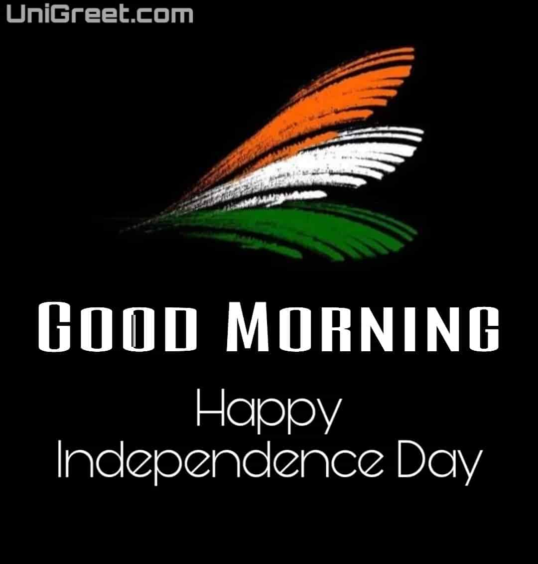 15 August Happy happy Independence Day Good Morning Images Status