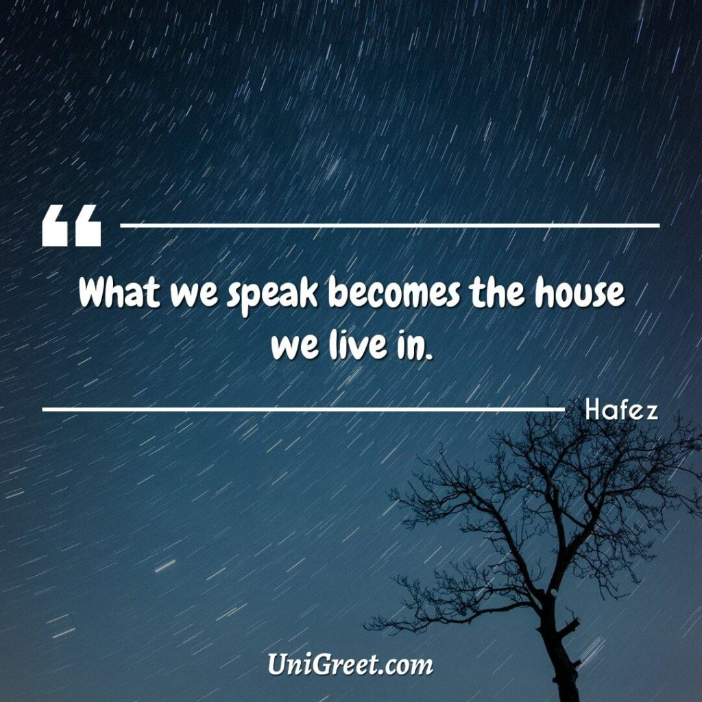 What we speak becomes the house we live in.